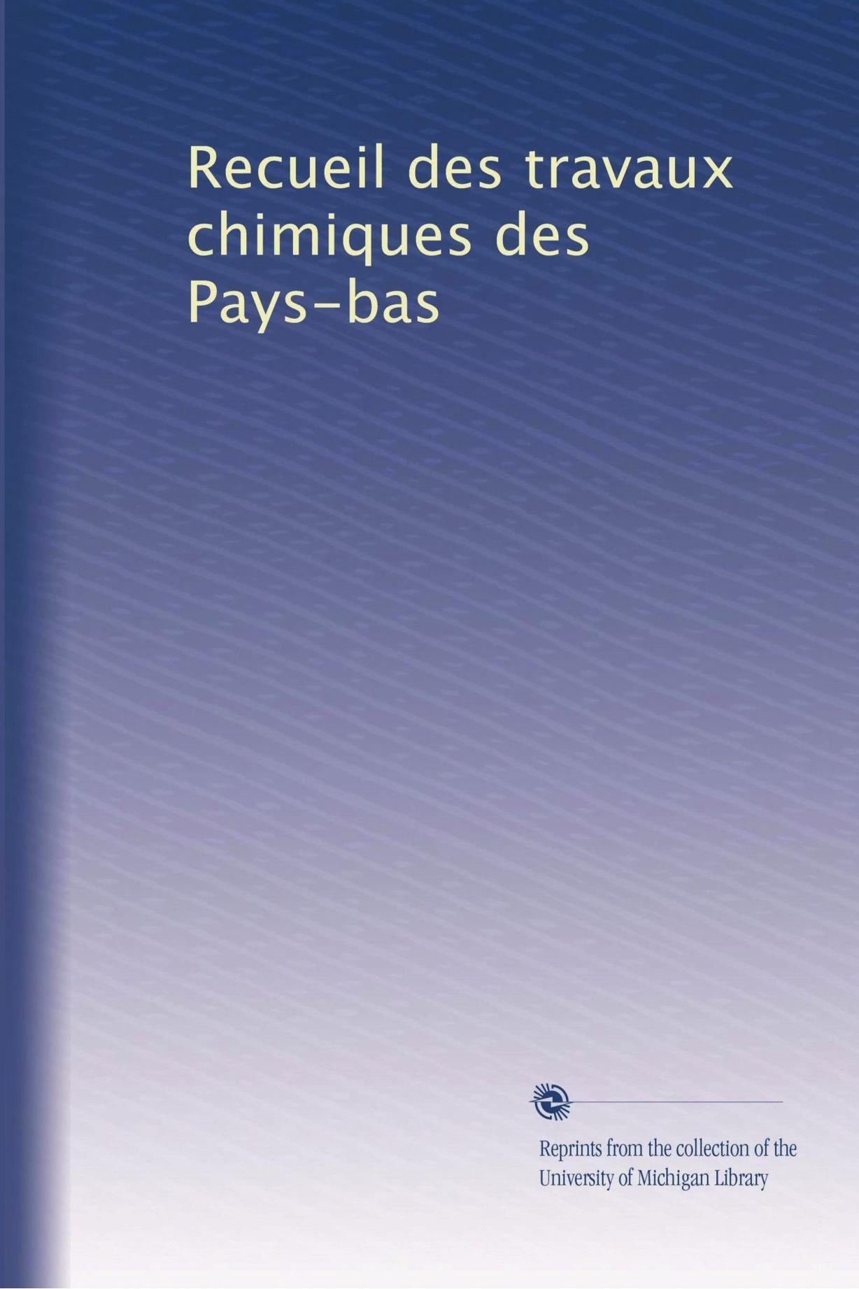 Download Recueil des travaux chimiques des Pays-bas (Volume 20) ebook