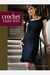 Crochet That Fits: Shaped Fashions Without Increases or Decreases Kindle Edition