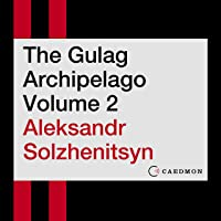 The Gulag Archipelago, Volume 2: An Experiment in Literary Investigation