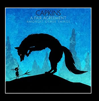 Capkins A Fair Agreement Amongst Other Things Amazon Music