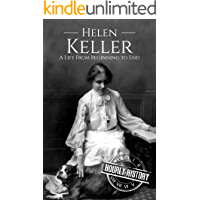 Helen Keller: A Life From Beginning to End (English Edition)