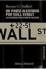 Un paseo aleatorio por Wall Street: La estrategia para invertir con éxito (Duodécima edición) (Alianza Ensayo nº 787) (Spanish Edition) Kindle Edition