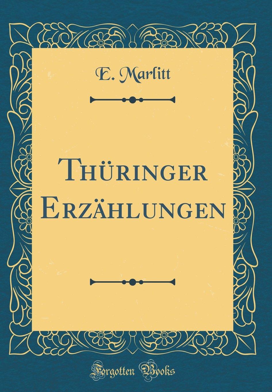 Thüringer Erzählungen (Classic Reprint)