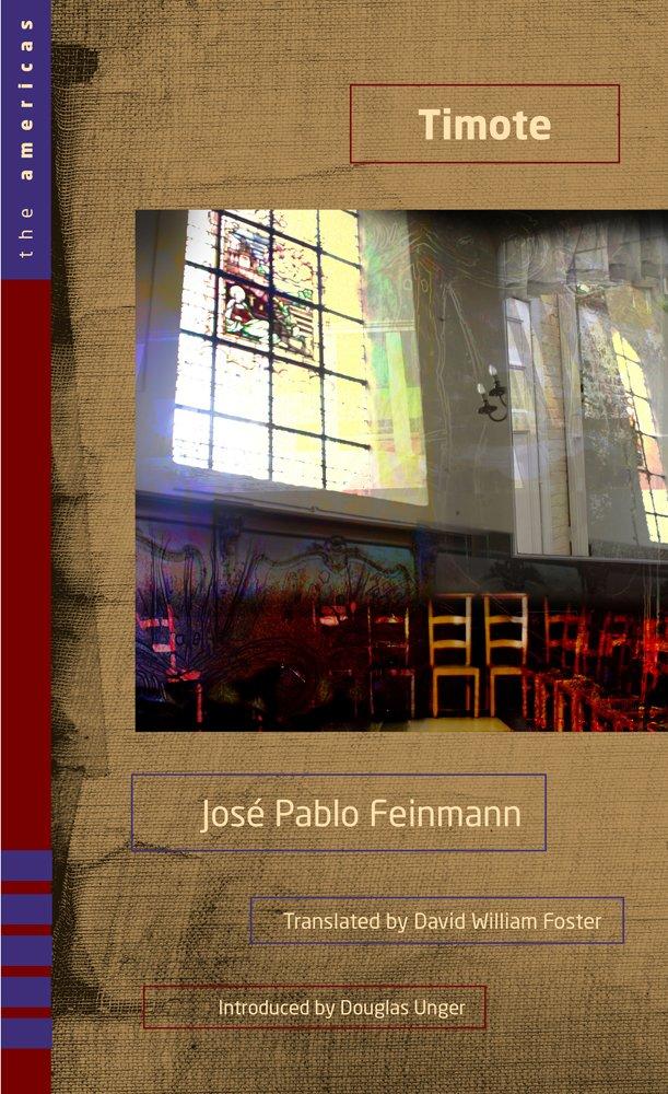 Amazon.com: Timote: A Novel (The Americas Series) (9780896728066): José Pablo Feinmann, David William Foster, Douglas Unger: Books