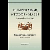 O imperador de todos os males: Uma biografia do câncer