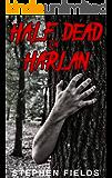 Half Dead In Harlan
