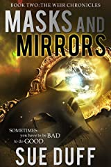 Masks and Mirrors: Book Two: The Weir Chronicles Kindle Edition