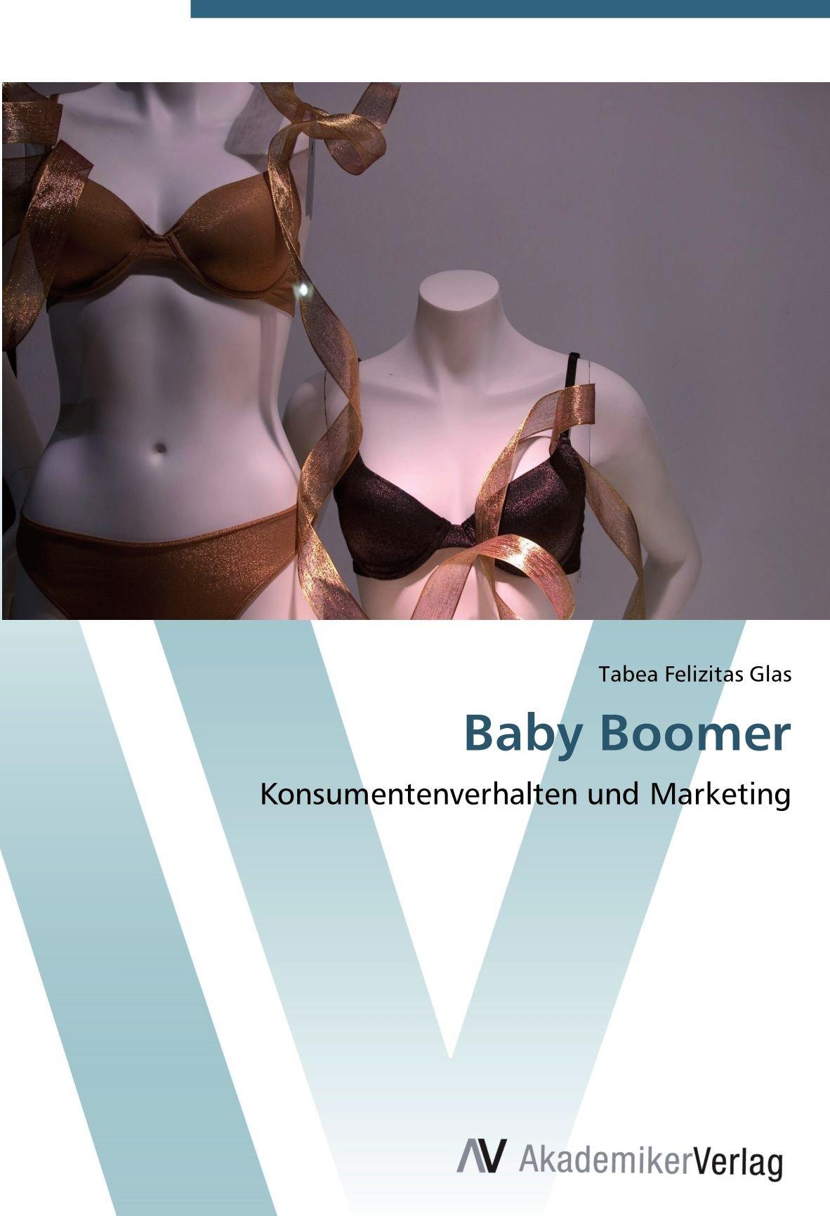 Baby Boomer: Konsumentenverhalten und Marketing (German Edition) ebook