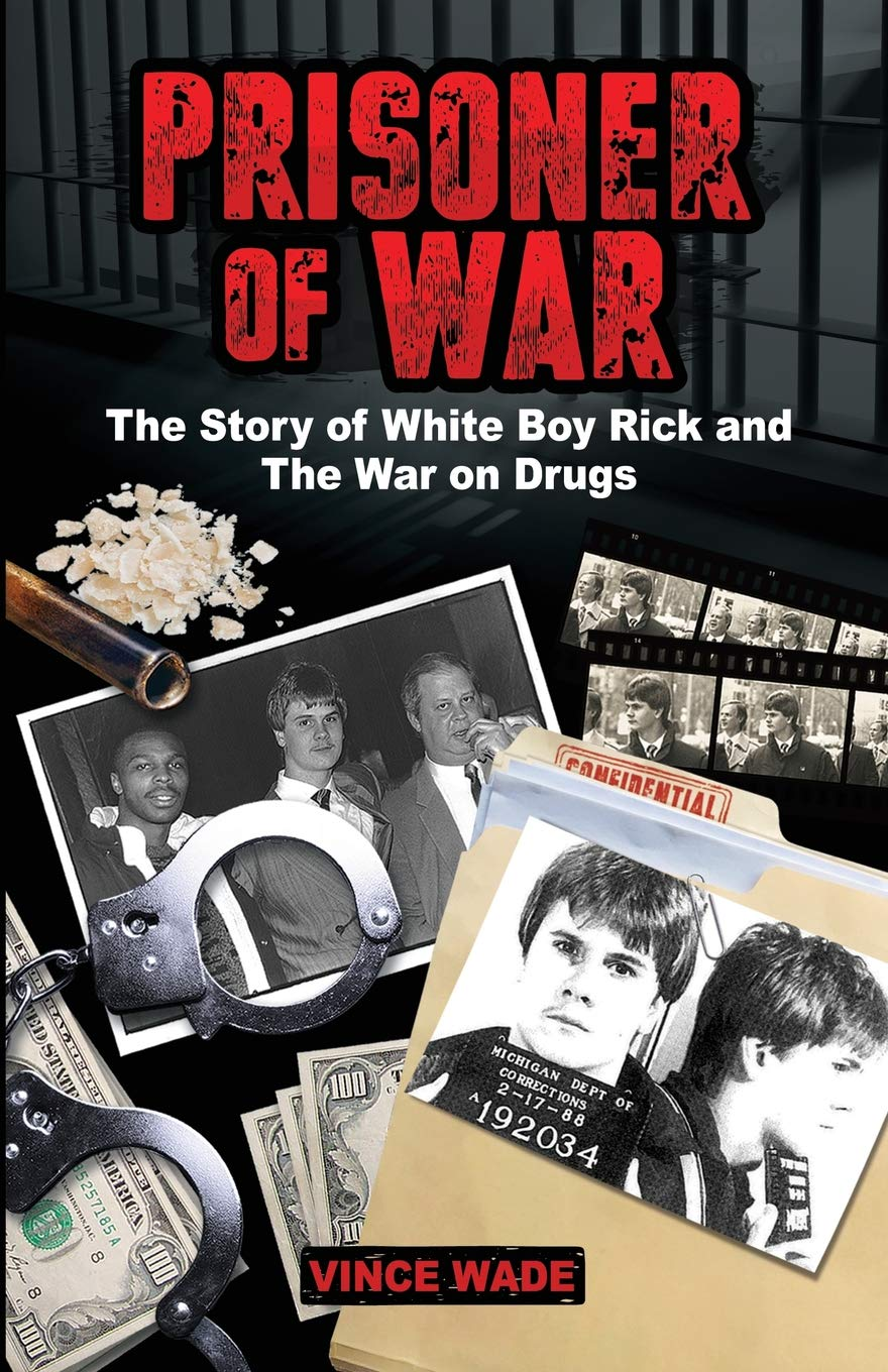 Prisoner of War: The Story of White Boy Rick and the War on