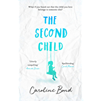 The Second Child: A breath-taking debut novel about the bond of family and the limits of love