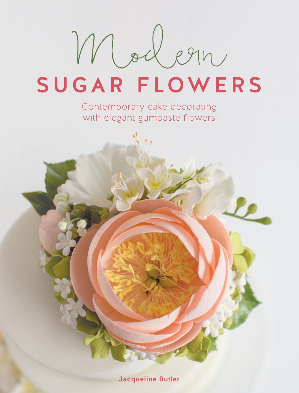 Modern Sugar Flowers Contemporary Cake Decorating With Elegant