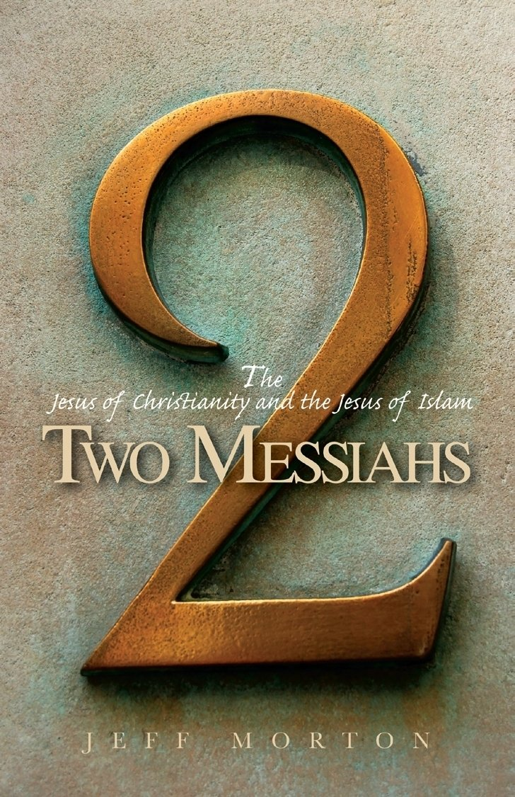 Two Messiahs: The Jesus of Christianity and the Jesus of Islam pdf epub