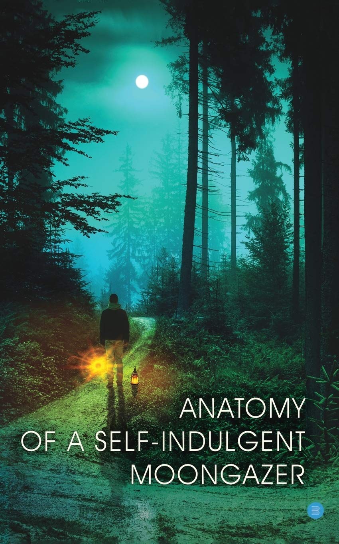 Anatomy of A Self Indulgent Moon Gazer  Joshi, Prateek Amazon.de ...