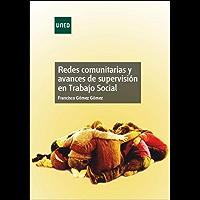 Redes comunitarias y avances de supervisión en Trabajo Social (Spanish Edition)