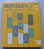 Physique quantique - Berkeley, Cours de physique, volume 4