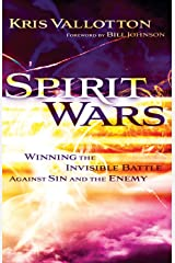 Spirit Wars: Winning the Invisible Battle Against Sin and the Enemy Kindle Edition