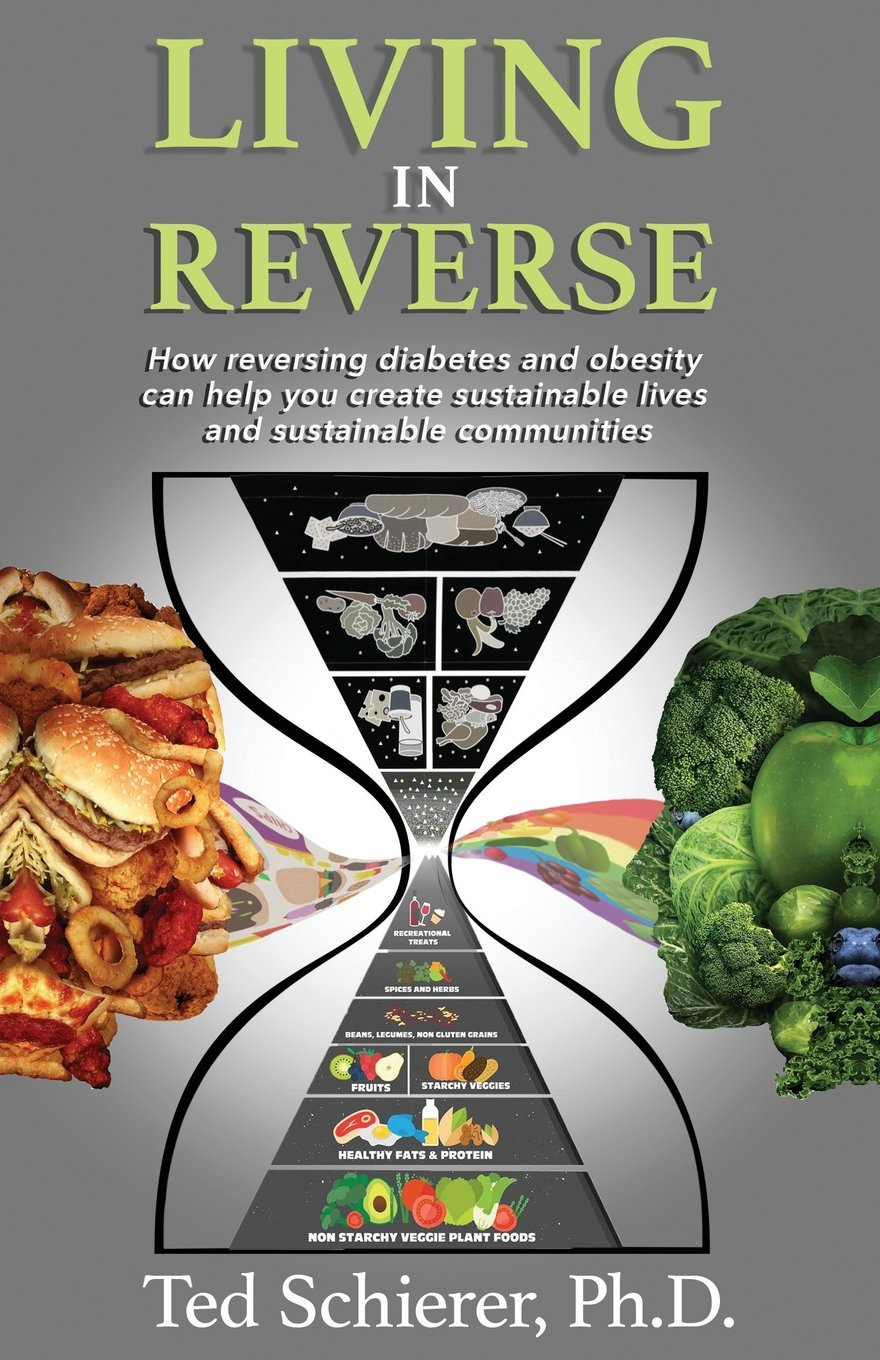 Download Living in Reverse: How Reversing Diabetes and Obesity Can Help You Create Sustainable Lives and Sustainable Communities PDF
