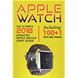Apple Watch: The Ultimate 2018 updated Apple Watch User Guide: Including 100+1 Tips and Tricks (2018 IOS guide included Iphon