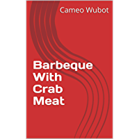 Barbeque With Crab Meat (English Edition)