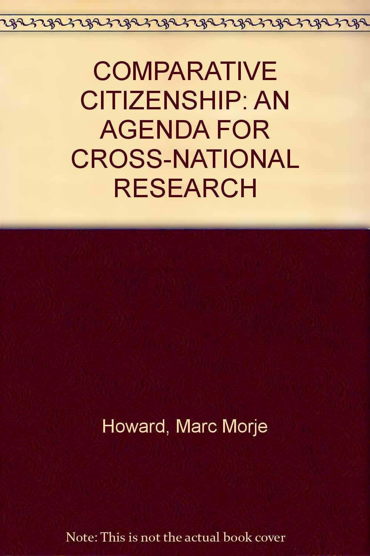 COMPARATIVE CITIZENSHIP: AN AGENDA FOR CROSS-NATIONAL ...