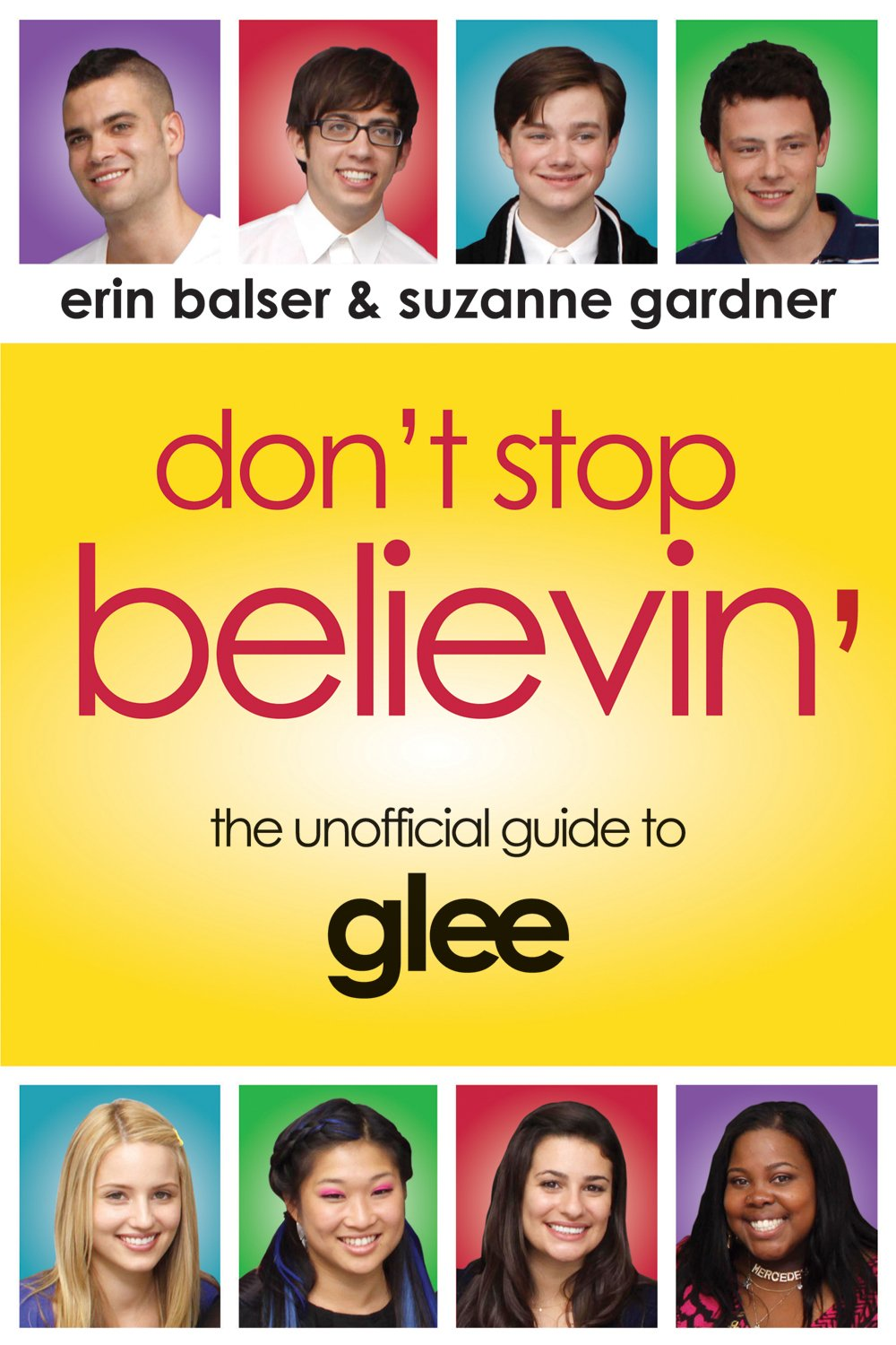 Don't Stop Believin': The Unofficial Guide to Glee: Erin Balser, Suzanne  Gardner: 9781550229387: Amazon.com: Books