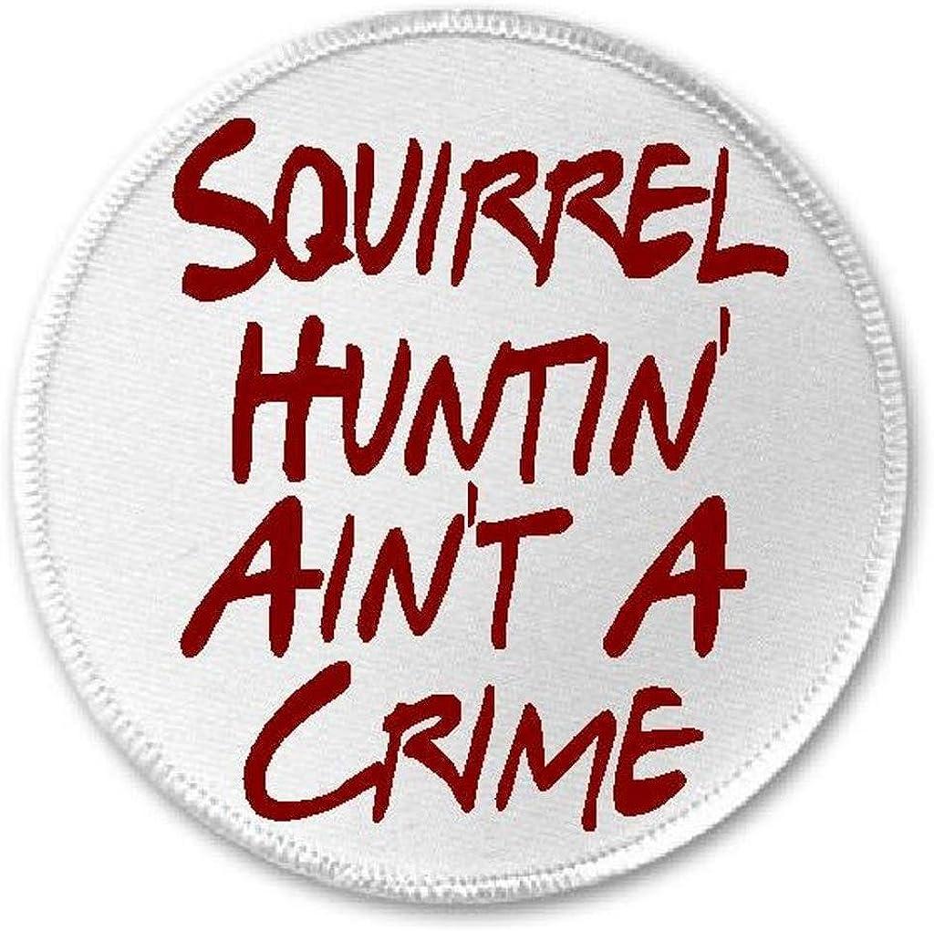 Squirrel Huntin' Ain't A Crime - 3