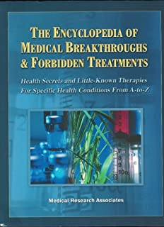 The Encyclopedia Of Medical Breakthroughs Forbidden Treatments Health Secrets Little Known Therapies