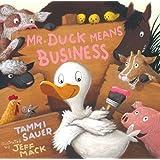 Mr. Duck Means Business (Paula Wiseman Books)