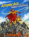 Atomic Ace and the Robot Rampage (Albert Whitman Prairie Books (Paperback))