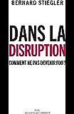 Dans la disruption: Comment ne pas devenir fou ? (LIENS QUI LIBER) (French Edition)