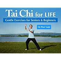 Tai Chi for Life: Gentle Exercises for Seniors & Beginners with Dr Paul Lam