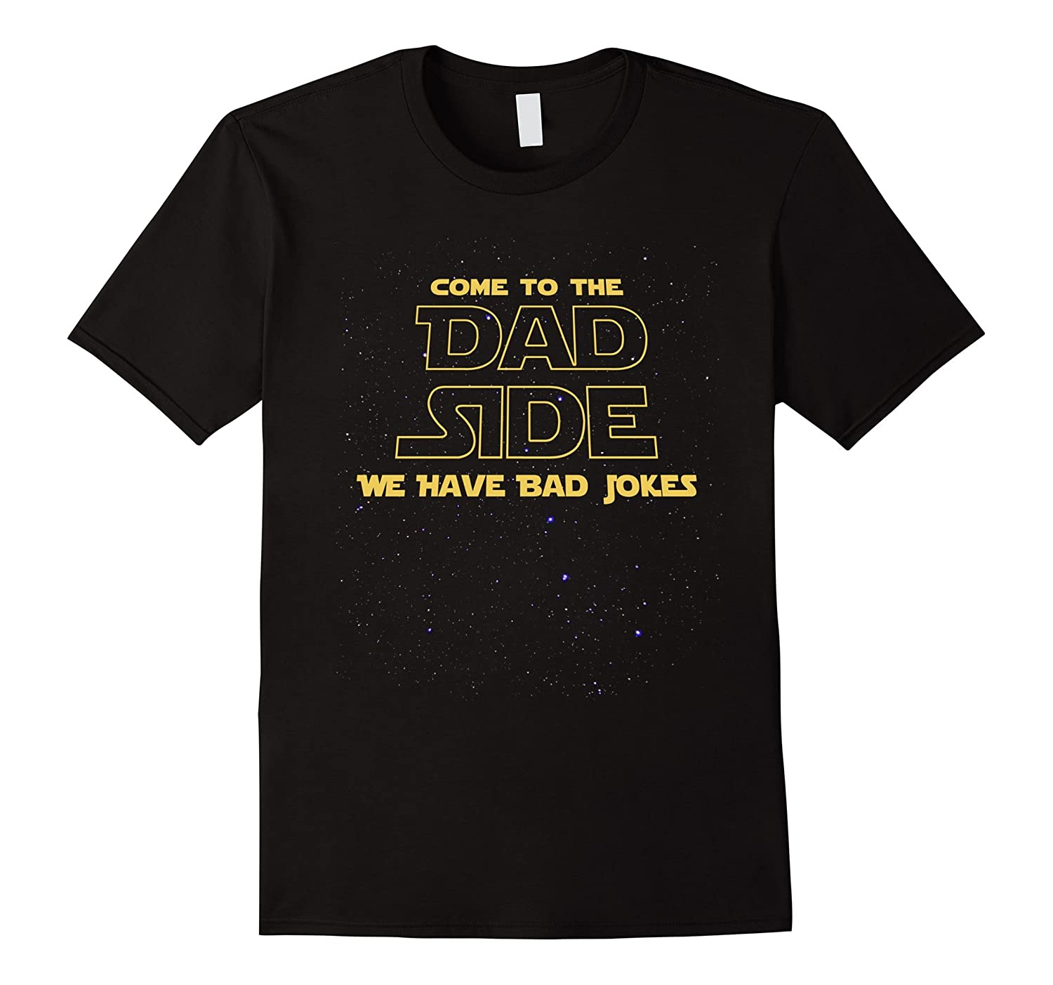 Come To The Dad Side T-Shirt Bad Jokes Fathers Day 2017-TH