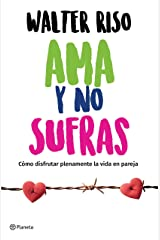 Ama y no sufras (Edición mexicana) (Spanish Edition) Kindle Edition