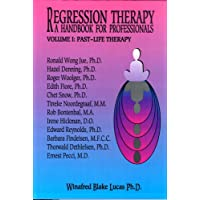 Regression Therapy: A Handbook For Professionals (Two Volume Set)