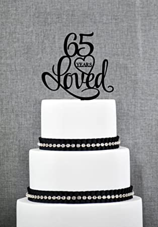 65 Years Loved Cake Topper Classy 65th Birthday Anniversary By Loihuen