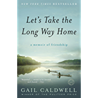 Let's Take the Long Way Home: A Memoir of Friendship (English Edition)