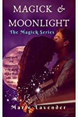 Magick & Moonlight (Magick Series Book 1) Kindle Edition