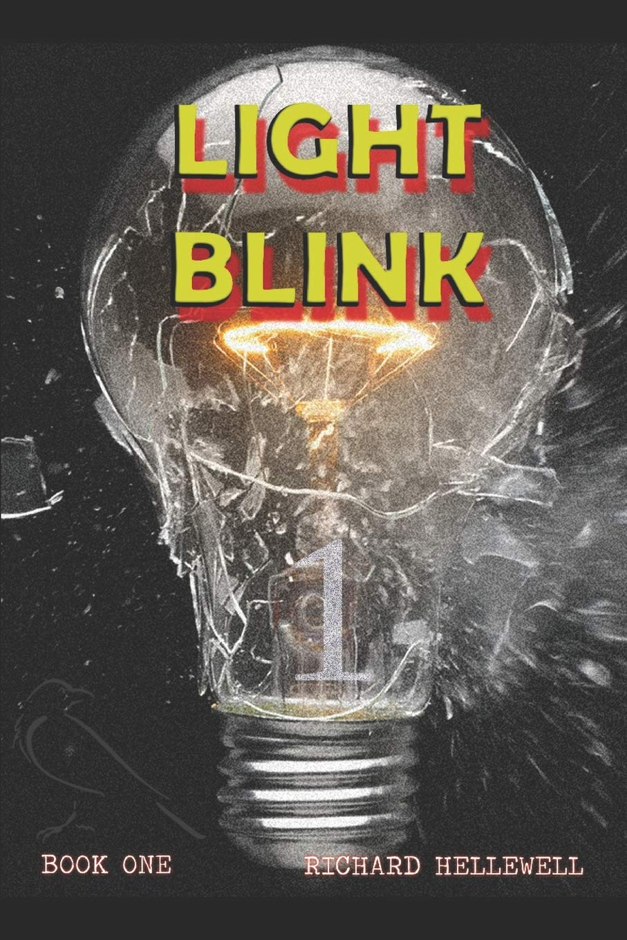 Light Blink - Book One;Light Blink: Richard Hellewell ...