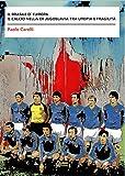 Il Brasile d'Europa. Il calcio nella ex Jugoslavia tra utopia e fragilità