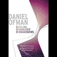 Bezieling en kwaliteit in organisaties: De klassieker voor mensen en organisaties die creëren met het kernkwadrant
