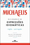 Michaelis. Dicionário de Expressões Idiomáticas. Inglês-Português
