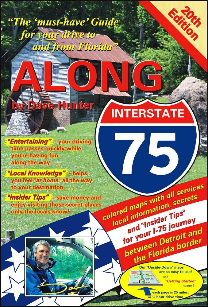 Along Interstate-75 The must Have Guide for Your Drive to and from Florida 19th Edition