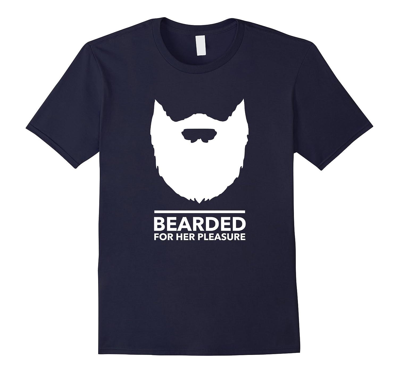 Men's Bearded for her pleasure beard lovers men's gift t-shirt-Teehay
