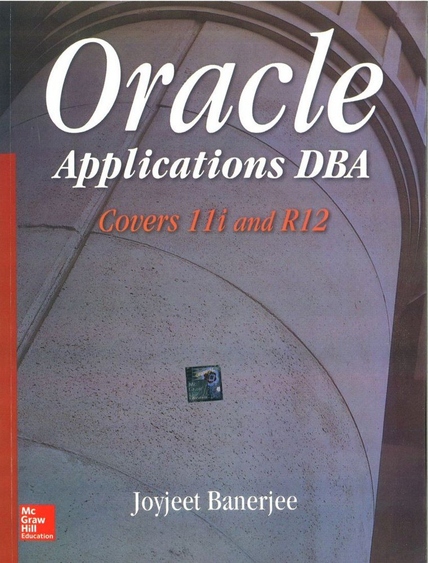 Buy Oracle Applications DBA: Covers 11i and R12 Book Online at Low Prices  in India | Oracle Applications DBA: Covers 11i and R12 Reviews & Ratings -  Amazon. ...
