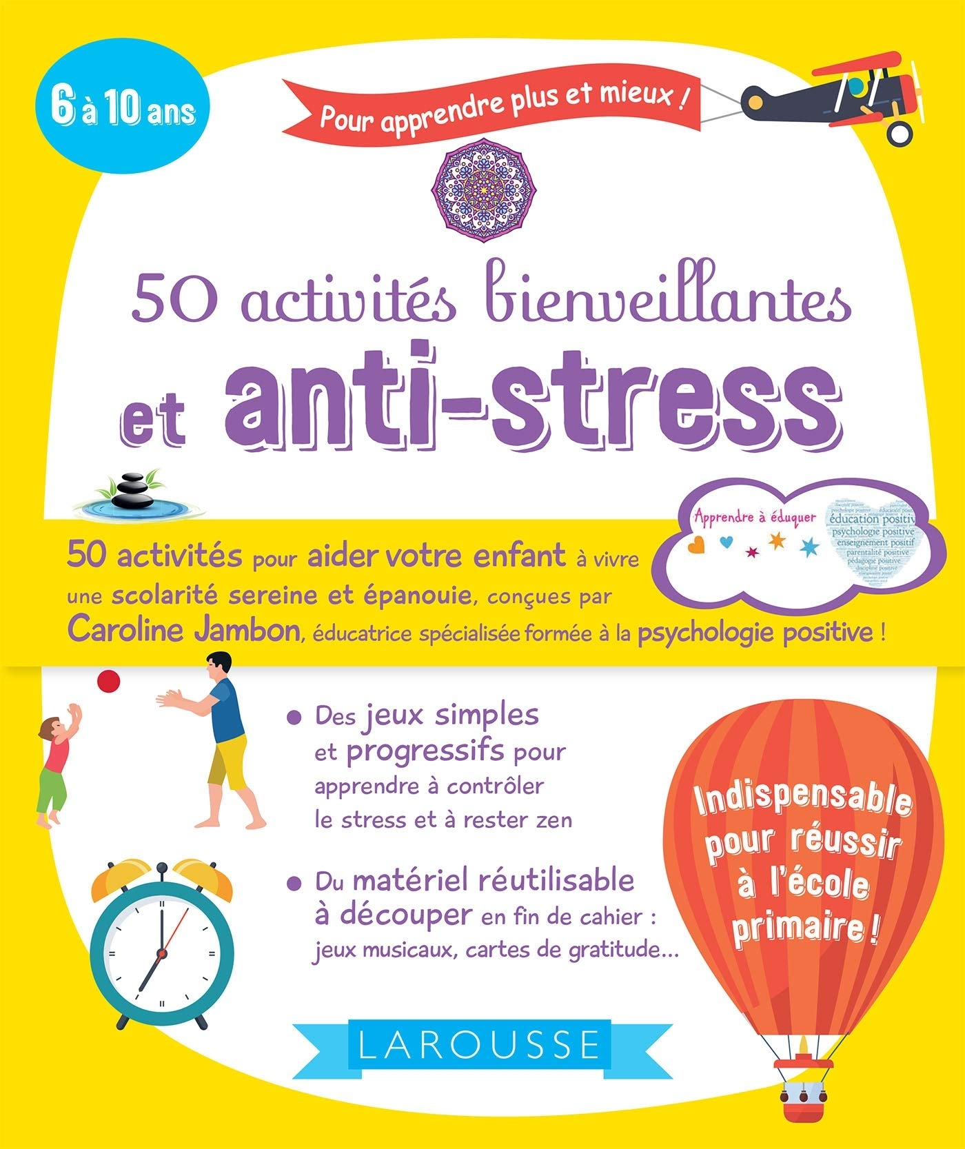50 activités bienveillantes pour être zen à l'école et à la maison (6/12 ans)