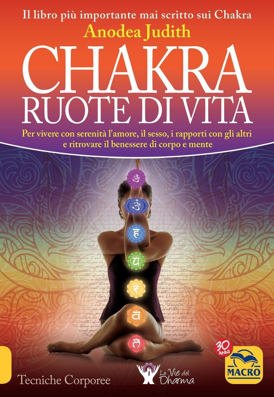 JUDITH ANODEA - CHAKRA RUOTE D: Anodea Judith: 9788893192644 ...