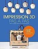 Impression 3D pas à pas