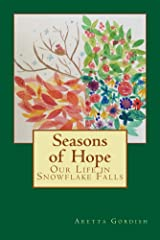 Seasons of Hope: Our Life in Snowflake Falls Kindle Edition