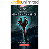 Gong and Chalice: Epic LitRPG Adventure (Fayroll - Book 4)