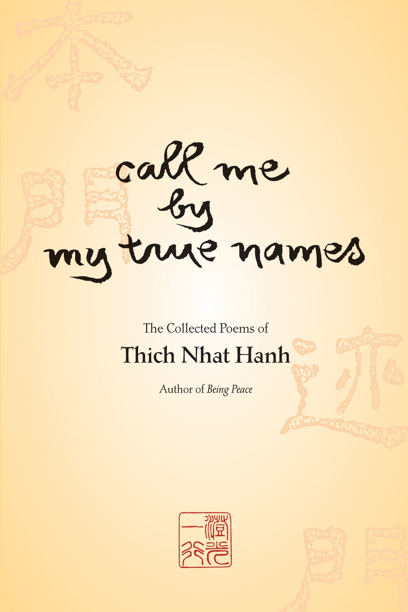 Read Online Call Me By My True Names: The Collected Poems of Thich Nhat Hanh PDF